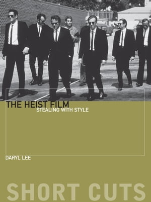 The Heist Film Stealing With Style
