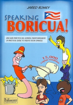 Speaking Boricua: A Guide to Puerto Rican Spanish