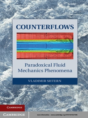 Counterflows Paradoxical Fluid Mechanics Phenomena