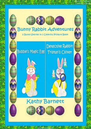 Bunny Rabbit Adventures 2 Bunny Stories in 1 Colorful Picture Book