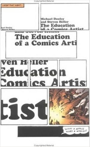 The Education of a Comics Artist Visual Narrative in Cartoons,  Graphic Novels,  and Beyond