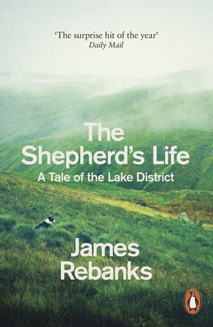 The Shepherd's Life A Tale of the Lake District