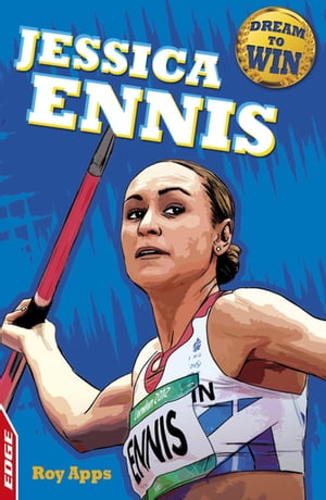 Jessica Ennis-Hill EDGE: Dream to Win: