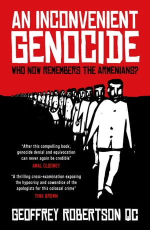 An Inconvenient Genocide Who Now Remembers the Armenians?