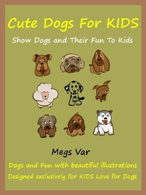 Kids Cute Dogs: The Cute Dog Book For Kids