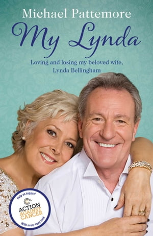 My Lynda Loving and losing my beloved wife,  Lynda Bellingham