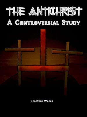 The Antichrist A controverisal study