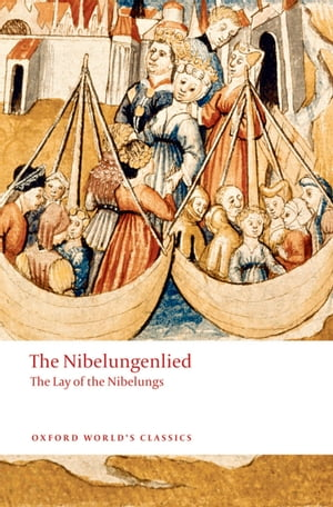 The Nibelungenlied: The Lay of the Nibelungs The Lay of the Nibelungs