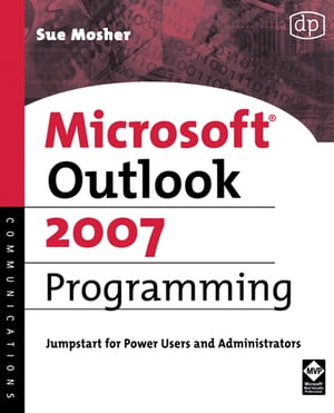 Microsoft Outlook 2007 Programming Jumpstart for Power Users and Administrators