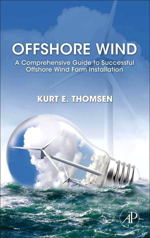 Offshore Wind A Comprehensive Guide to Successful Offshore Wind Farm Installation