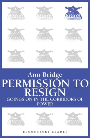 Permission to Resign Goings-on in the corridors of power