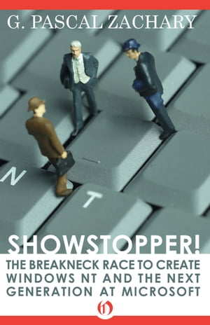Showstopper! The Breakneck Race to Create Windows NT and the Next Generation at Microsoft