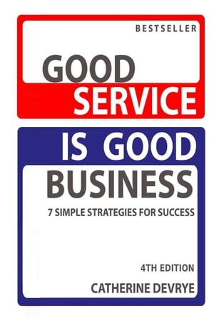 Good Service is Good Business-7 Simple Strategies for Success