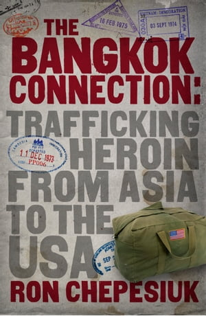 The Bangkok Connection Trafficking heroin from Asia to the USA