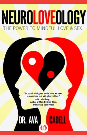 NeuroLoveology The Power to Mindful Love & Sex