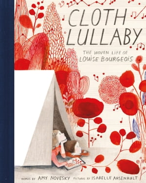 Cloth Lullaby The Woven Life of Louise Bourgeois