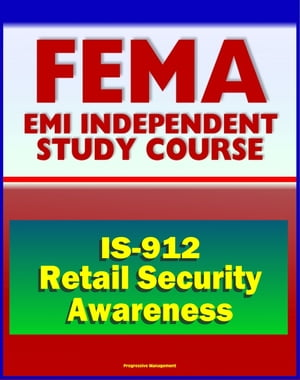 21st Century FEMA Study Course: Retail Security Awareness: Understanding the Hidden Hazards (IS-912) - Identifying and Report Suspicious Purchases or