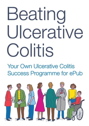 Beating Ulcerative Colitis Your Own Ulcerative Colitis Success Programme for ePub