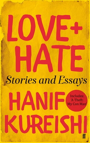 Love + Hate Stories and Essays