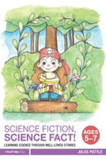 Science Fiction, Science Fact! Ages 5-7
