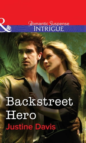 Backstreet Hero (Mills & Boon Intrigue)