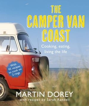 The Camper Van Coast Cooking,  Eating,  Living the Life