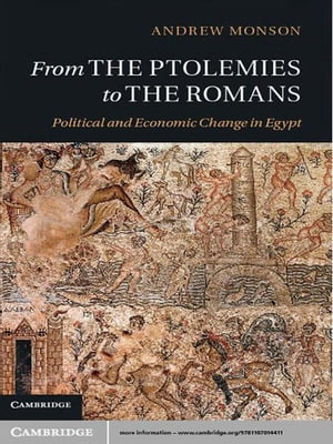 From the Ptolemies to the Romans Political and Economic Change in Egypt
