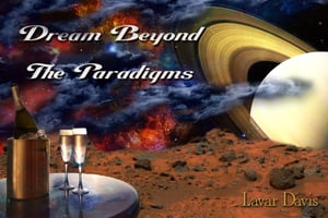 Dream Beyond The Paradigms