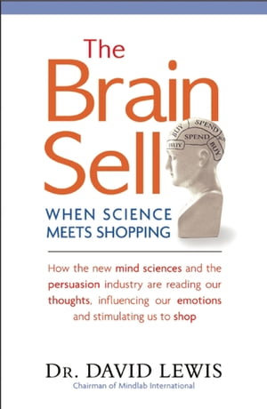 The Brain Sell When Science Meets Shopping