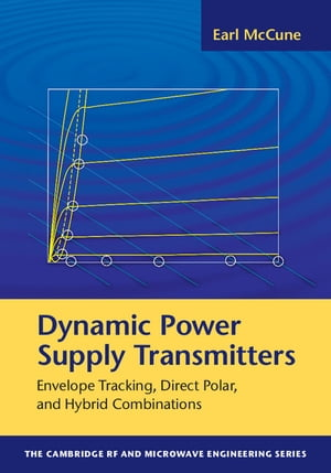 Dynamic Power Supply Transmitters Envelope Tracking,  Direct Polar,  and Hybrid Combinations