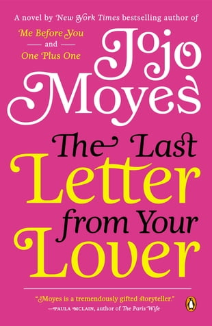 The Last Letter from Your Lover: A Novel: A Novel
