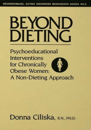 Beyond Dieting Psychoeducational Interventions For Chronically Obese Women