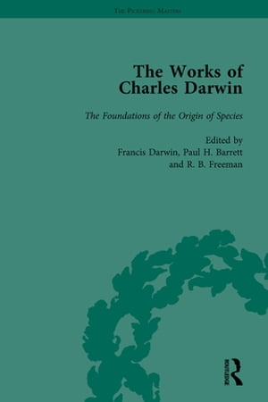 The Works of Charles Darwin: Vol 10: The Foundations of the Origin of Species: Two Essays Written in 1842 and 1844 (Edited 1909)