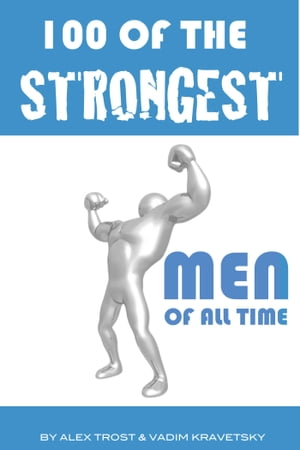 100 of the Strongest Men of All Time