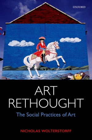 Art Rethought The Social Practices of Art