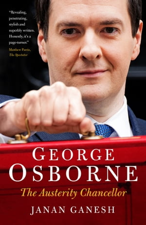 George Osborne The Austerity Chancellor