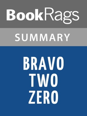 Bravo Two Zero by Andy McNab Summary & Study Guide