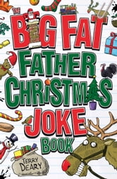 Terry Deary - The Big Fat Father Christmas Joke Book