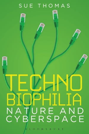 Technobiophilia Nature and Cyberspace