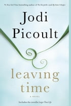 Leaving Time (with bonus novella Larger Than Life) Cover Image