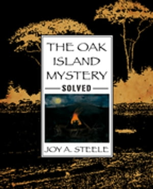 The Oak Island Mystery, Solved!