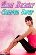 online magazine -  Gym Bunny Gender Swap