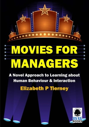 Movies for Managers: A Novel Approach to Learning about Human Behaviour & Interaction