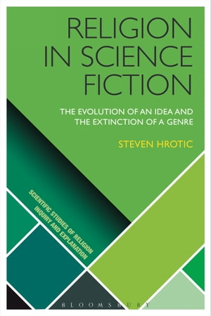 Religion in Science Fiction The Evolution of an Idea and the Extinction of a Genre