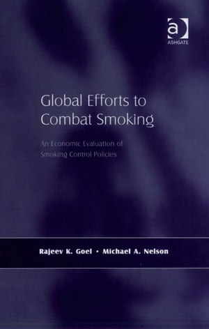 Global Efforts to Combat Smoking An Economic Evaluation of Smoking Control Policies