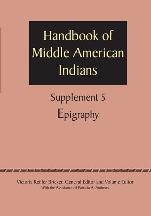 Supplement to the Handbook of Middle American Indians,  Volume 5 Epigraphy