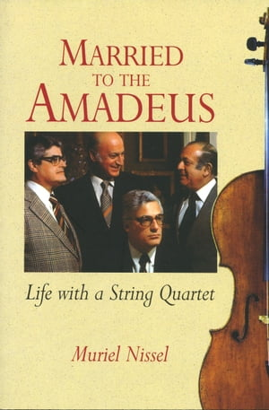 Married to the Amadeus Life with a String Quartet
