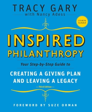 Inspired Philanthropy Your Step-by-Step Guide to Creating a Giving Plan and Leaving a Legacy