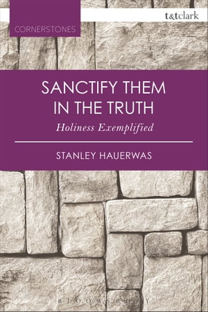 Sanctify them in the Truth Holiness Exemplified