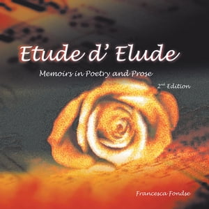 Etude d' Elude Memoirs in poems and prose